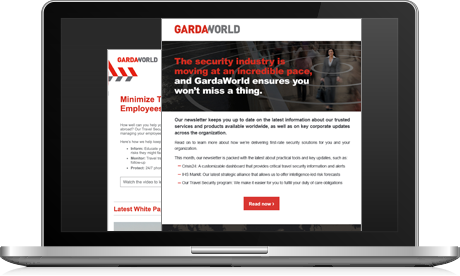 Registering for GardaWorld newsletters will allow you to: